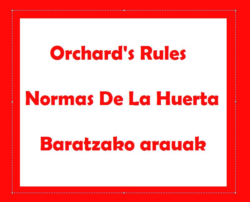 GURE BARATZAKO ARAUDIA / OUR ORCHARD´S RULES / NORMAS DE LA HUERTA